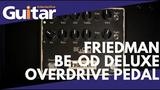Friedman BE-OD Deluxe Overdrive Pedal | Review