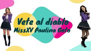 Miss XV - Vete Al Diablo (karaoke)