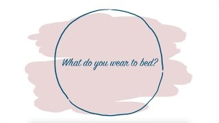 "Confession Booth: ""What do you wear to bed?"""