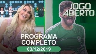 Jogo Aberto - 03/12/2019 - Programa completo