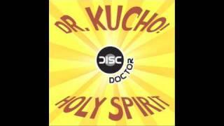 "Dr. Kucho! ""Holy Spirit"" (Old School Radio Mix)"