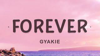 Gyakie - Forever (Lyrics)