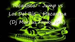 Tocadisco - Jump vs Los Del Rio - Macarena (Dj Marcus Funky Mix).