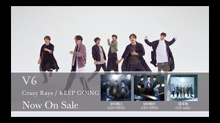 V6 / 「Crazy Rays/KEEP GOING」SPOT
