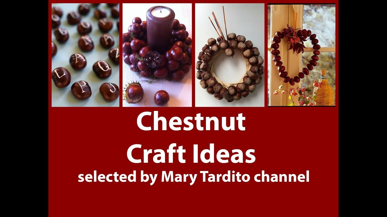 Chestnut Crafts Ideas Nature Crafts Ideas Fall Crafts To Make