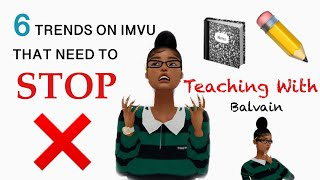 6 IMVU TRENDS THAT NEED TO STOP
