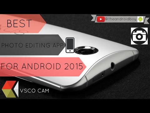 The Best Photo Editing / Camera App For Android 2015