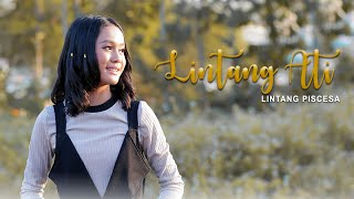 Download Lagu Lintang Piscesa - Lintang Ati MP3 Terbaru