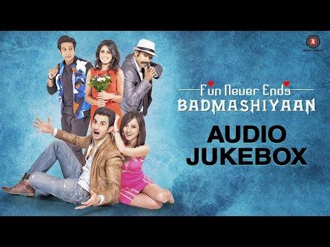 Badmashiyaan Audio Jukebox | Sidhant Gupta, Gunjan Malhotra, Sharib Hashmi & Suzanna Mukherjee