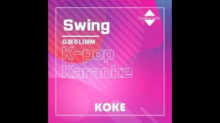 Swing : Originally Performed By 슈퍼주니어M Karaoke Verison