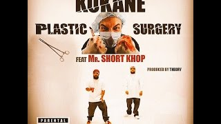 Kokane Ft  Short Khop   Plastic Surgery