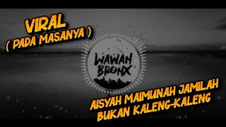[4.46 MB] VIRAL!! DJ AISYAH, JAMILA, MAIMUNA BUKAN KALENG - KALENG 2019 TERBARU