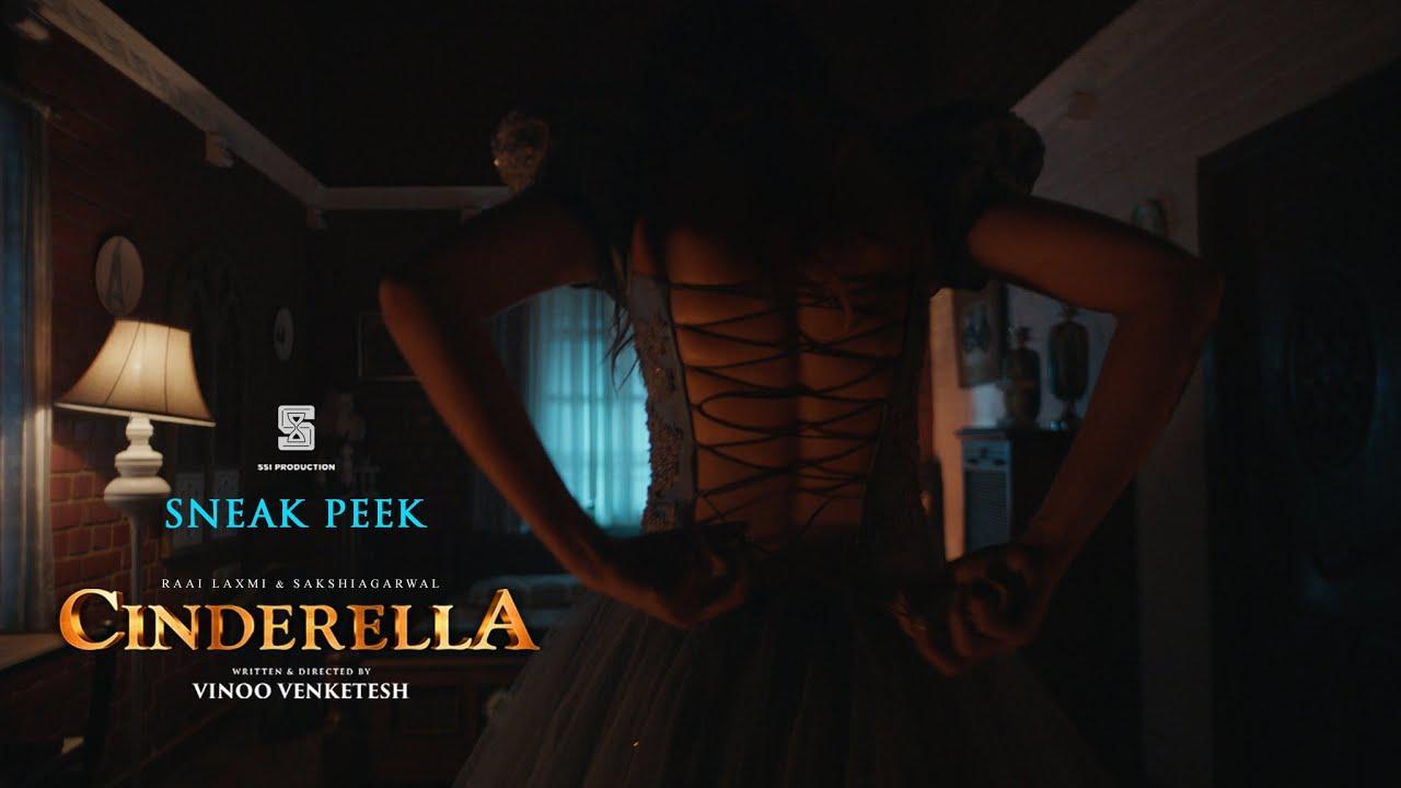 Cinderella - Sneak Peek | Raai Laxmi Sakshi Agarwal | Vinoo Venketesh | Ashwamithra | Rammy |Subbiah