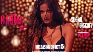 Sugar Biscuit (Teaser) | The Journey of Karma | Poonam Pandey & Shakti Kapoor | Lyla Sharma