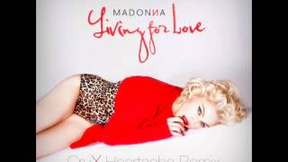 Living For Love [CruX Heartache Remix]-Madonna