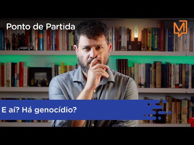 E aí? Há genocídio?