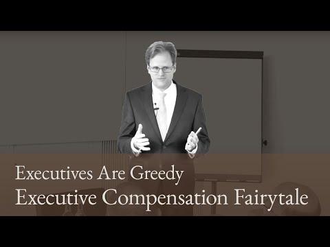 Executive Compensation Fairytale 1: Executives Are Greedy