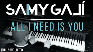 Hillsong - All I Need is You (Solo Piano Cover) by Samy Galí [Instrumental Christian Music]