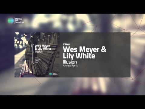 Wes Meyer & Lily White - Illusion (A-Mase's Edm Remix) OUT NOW