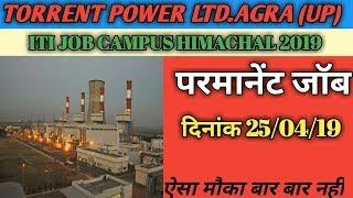 ITI Job campus 2019 Torrent Power Ltd. Agra (UP)