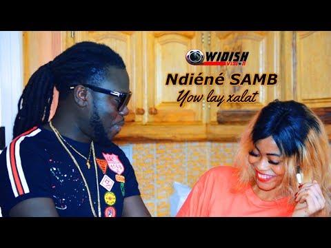 Ndiéné Samb - Yow Lay Xalat ( Clip Officiel )