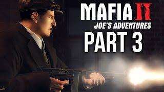 Mafia 2 JOE'S ADVENTURES Walkthrough Part 3 - Mafia 3 HYPE