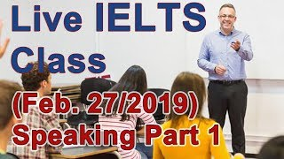 IELTS Live Class - Speaking Part 1 - Examples and Answers for Band 9