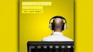 Martin Eyerer - Jazzy Things (Tom Clark Remix)