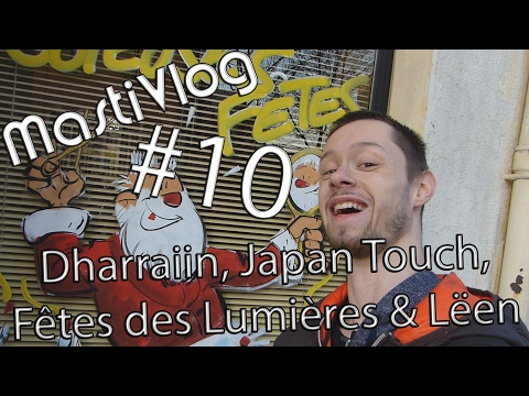 MastiVlog #10 : Dharraiin, Japan Touch, Fêtes des Lumières & Lëen