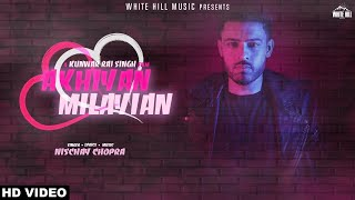 Akhiyan Milayian (Full Song) Nischay Chopra | New Punjabi Song 2018 | White Hill Music