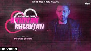 Akhiyan Milayian (Full Song) Nischay Chopra | New Punjabi Song 2018 | White Hill Music