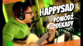 happysad - Powódź Dekady (Live at MUZO.FM)
