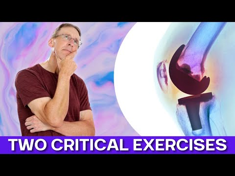 After Knee Replacement Two Critical Exercises