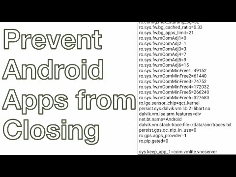 FORCE Android Apps To Stay Open In The Background