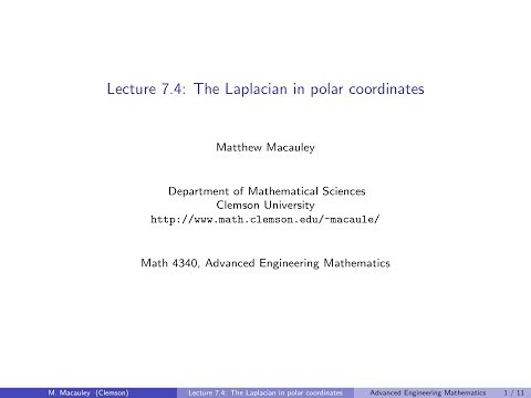Advanced Engineering Mathematics, Lecture 7.4: The Laplacian in polar coordinates