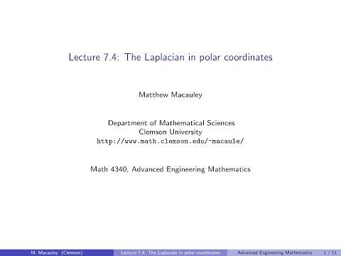 Advanced Engineering Mathematics, Lecture 7.4: The Laplacian in polar coordinates