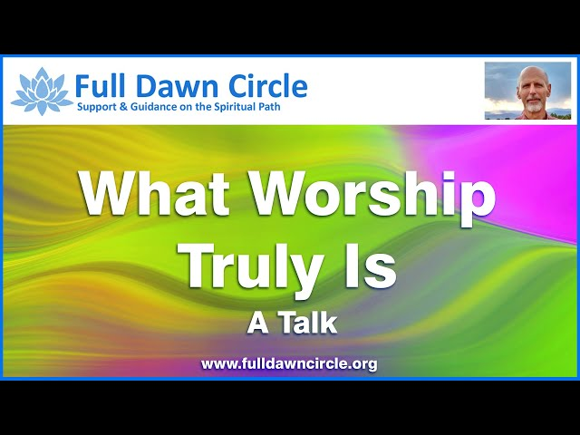 What Worship Truly Is