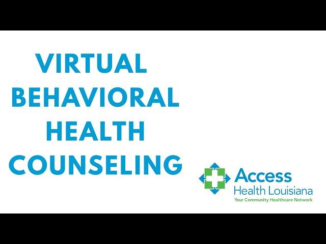 Access Health Louisiana Behavioral Health Virtual Visits