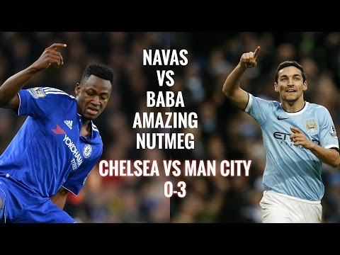Jesús Navas vs Baba Amazing Nutmeg || Chelsea 0-3 Man City || 2016