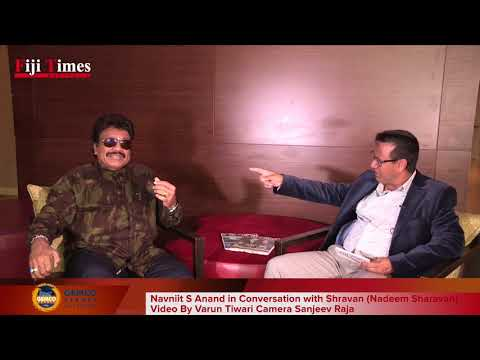Navniit S Anand in Conversation with Shravan Nadeem Sharavan Video By Varun Tiwari Camera Sanjeev Ra