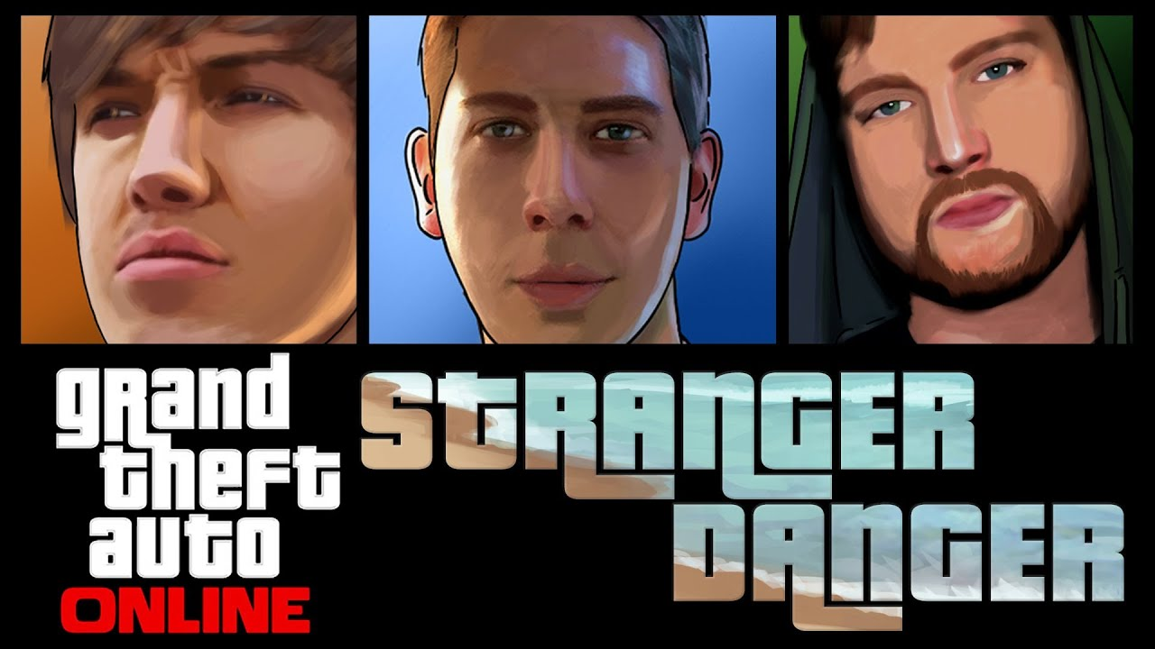Grand Theft Auto 5 Online Stranger Danger Youtube