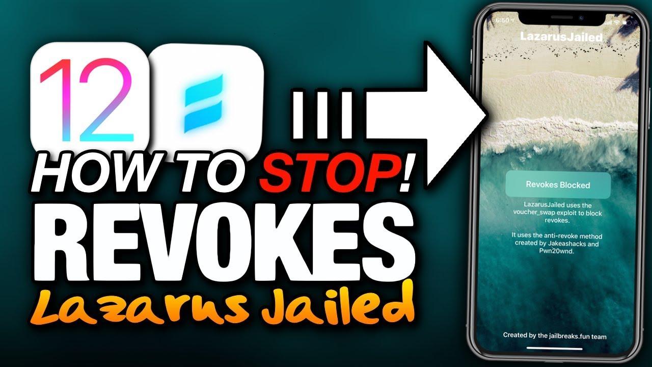 How To STOP REVOKES With LAZARUS JAILED Permanent Revoke Block iOS 12 0 -  12 1 2