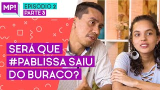 DEPOIS DE ESPORRO DA NATH, CASAL #PABLISSA SAIU DO BURACO? (Reality Me Poupe! EP 2 PARTE 3)