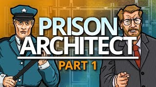 Prison Architect | STRONG FOUNDATIONS (#1)