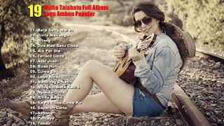 MITHA TALAHATU - FULL ALBUM 2019