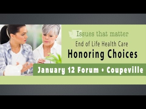 Issues That Matter: End of Life Health Care -  Honoring Choices