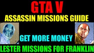 Grand Theft Auto V Assassin Missions Guide | Make More Money From Lester's Hits | All Characters!