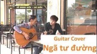 Ngã tư đường Guitar Cover | Hồ Quang Hiếu | Nga tu duong guitar cover