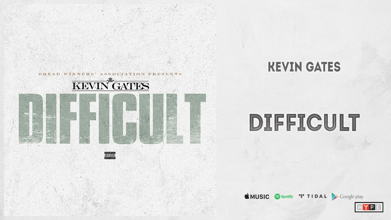 """Download Kevin Gates - """"Difficult"""""""
