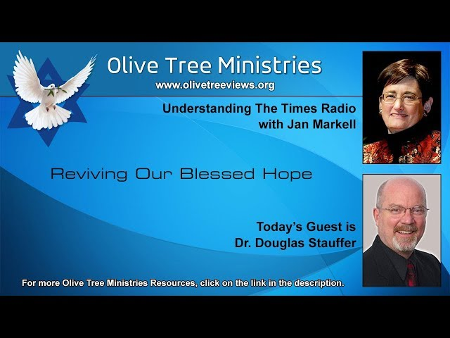 Reviving Our Blessed Hope – Dr. Douglas Stauffer